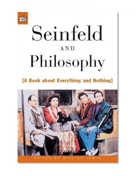 seinfeld and philosophy a book about everything and nothing pdf